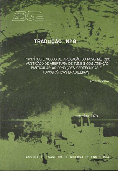 Tradução n°8 – Princípios e Modos de Aplicação do novo Método Austríaco de Abertura de Túneis com Atenção Particular as Condições Géotécnicas e Topográficas Brasileiras