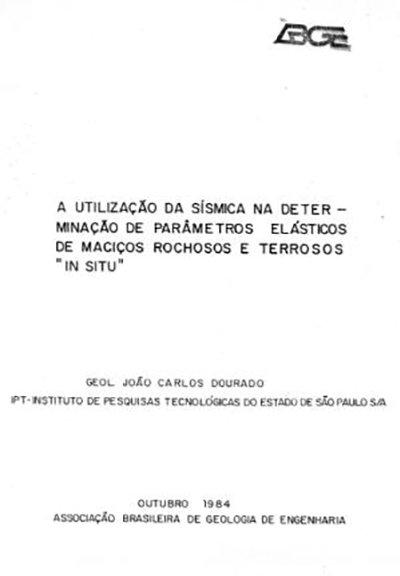 """A Utilização da Sísmica na Determinação de Parâmetros Elásticos de Maciços Rochosos e Terrosos """"In Situ"""""""