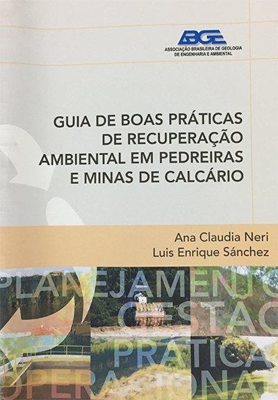 Guia de Boas Práticas de Recuperação Ambiental em Pedreiras e Minas de Calcário